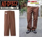 AT-DIRTY GASS PANTS BROWN(アットダーティク・ガスパンツ・ブラウン)