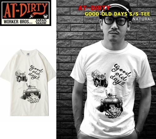 AT-DIRTY GOOD OLD DAYS S/S TEE NATURAL(アットダーティー・グッドオールドデェイ半袖Tシャツ・ナチュラル)