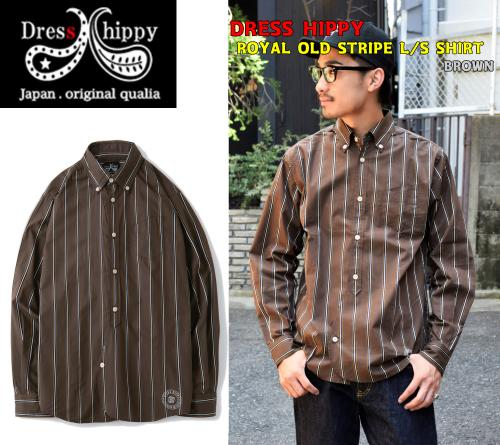 DRESS HIPPY ROYAL OLD STRIPE L/S SHIRT BROWN(ドレスヒッピー・ロイヤルオールドストライプロングスリーブシャツ・ブラウン)